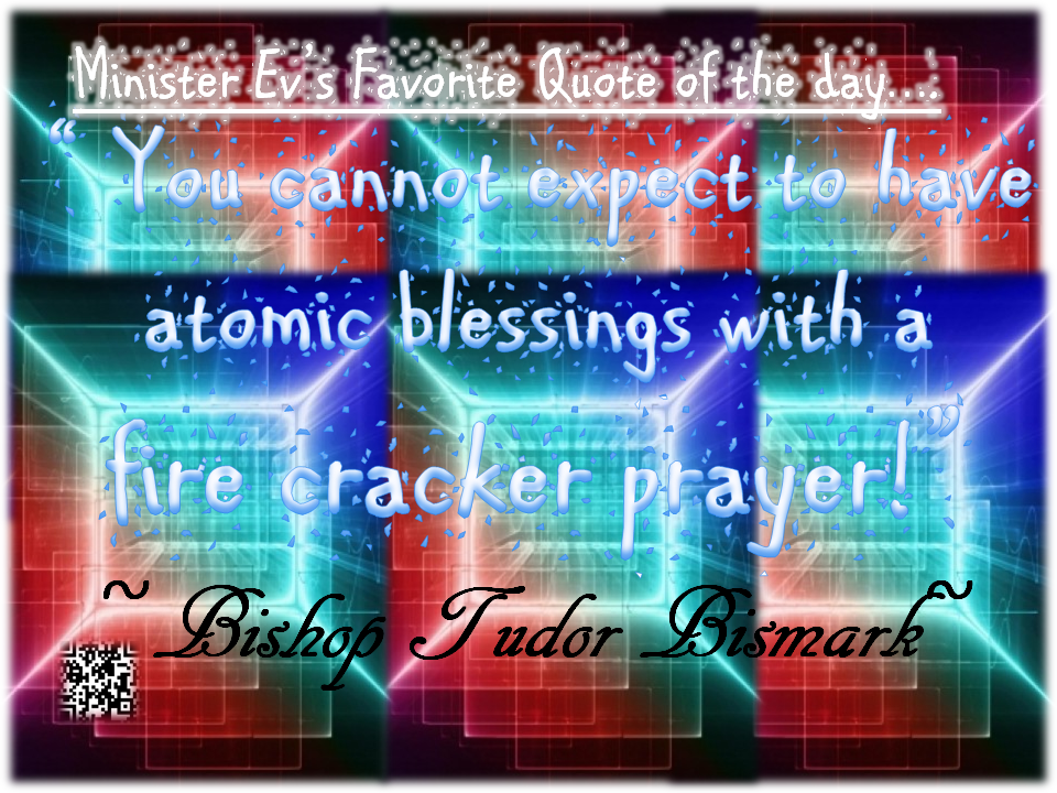 You cannot expect to have atomic blessings - Min Ev favorite quote 9-16-2012