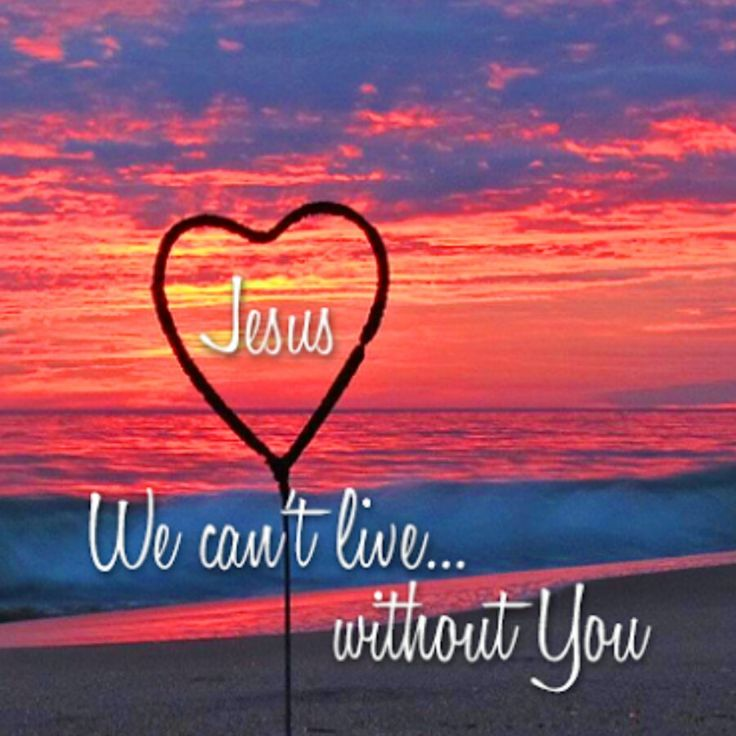 Jesus we cant live without you | wifiministries org ~
